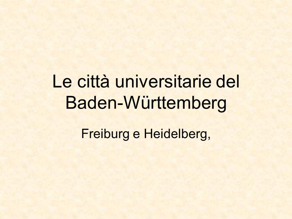 Le città universitarie del Baden-Württemberg Freiburg e Heidelberg,