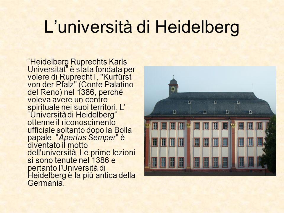 Luniversità di Heidelberg Heidelberg Ruprechts Karls Universität è stata fondata per volere di Ruprecht I,