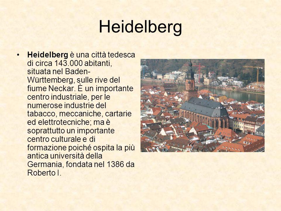 Heidelberg Heidelberg è una città tedesca di circa 143.000 abitanti, situata nel Baden- Württemberg, sulle rive del fiume Neckar. È un importante cent