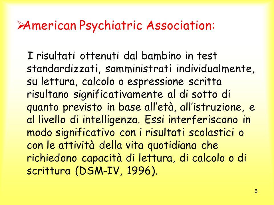 5 American Psychiatric Association: I risultati ottenuti dal bambino in test standardizzati, somministrati individualmente, su lettura, calcolo o espr