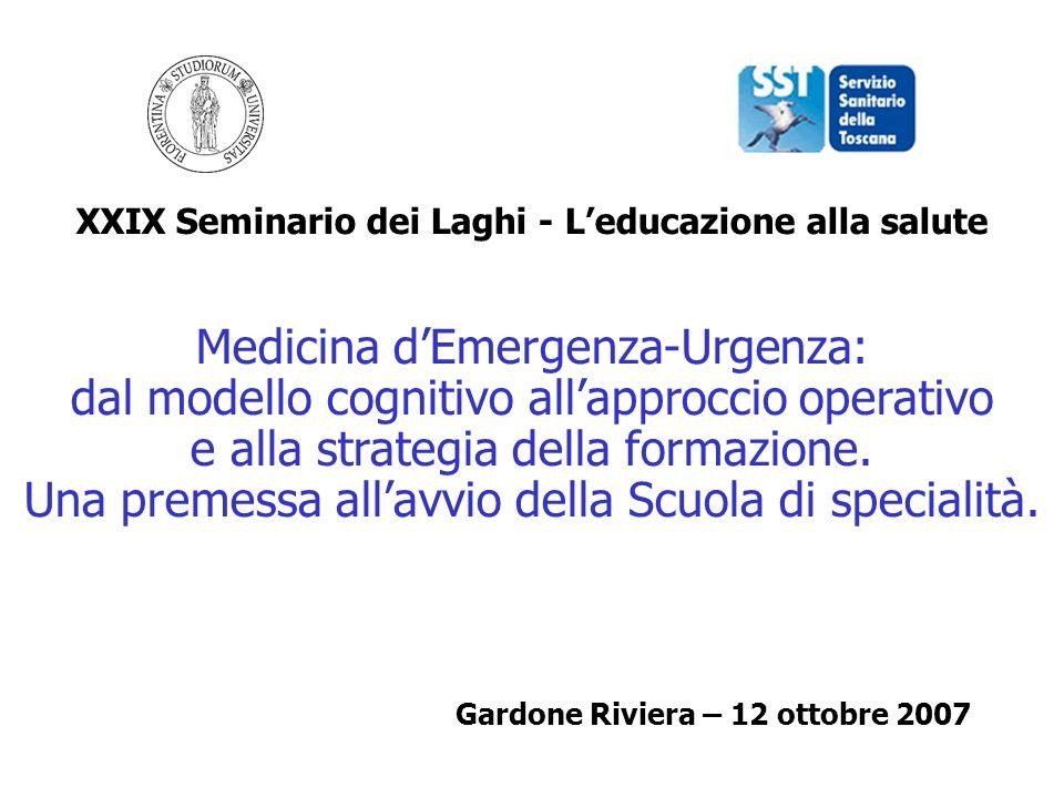 XXIX Seminario dei Laghi - Leducazione alla salute Medicina dEmergenza-Urgenza: dal modello cognitivo allapproccio operativo e alla strategia della formazione.