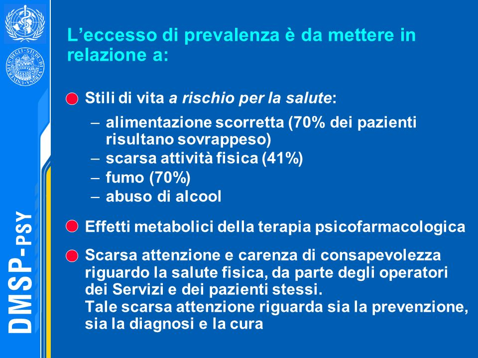 Leccesso di prevalenza è da mettere in relazione a: Stili di vita a rischio per la salute: –alimentazione scorretta (70% dei pazienti risultano sovrap