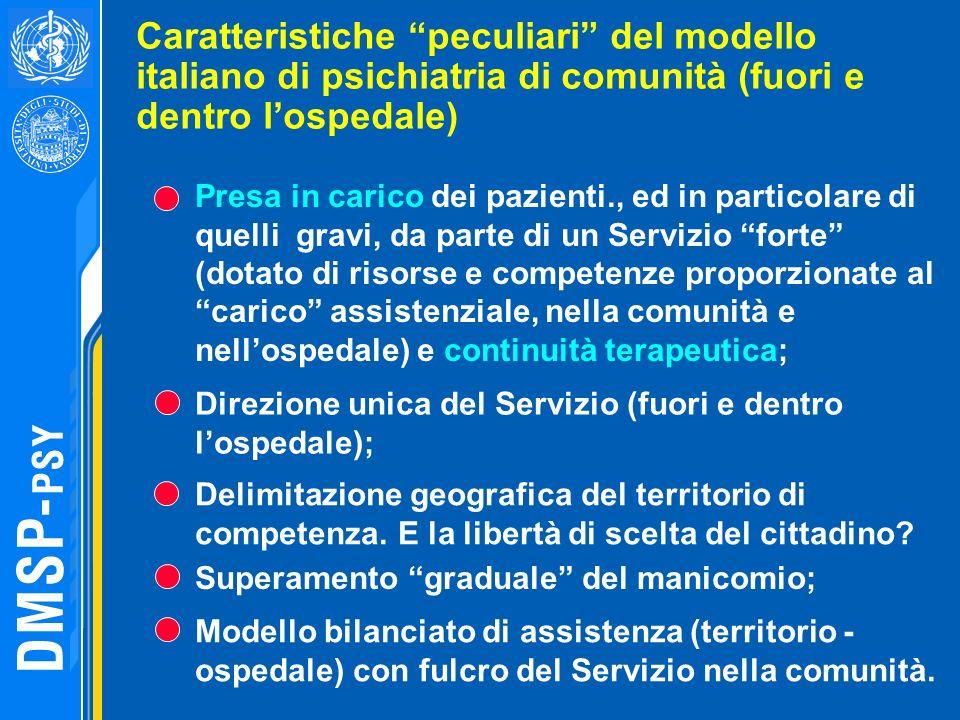 Caratteristiche peculiari del modello italiano di psichiatria di comunità (fuori e dentro lospedale) Presa in carico dei pazienti., ed in particolare