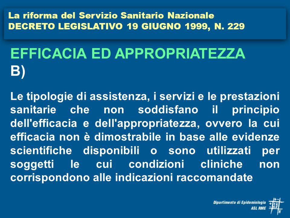 La riforma del Servizio Sanitario Nazionale DECRETO LEGISLATIVO 19 GIUGNO 1999, N. 229 EFFICACIA ED APPROPRIATEZZA B) Le tipologie di assistenza, i se