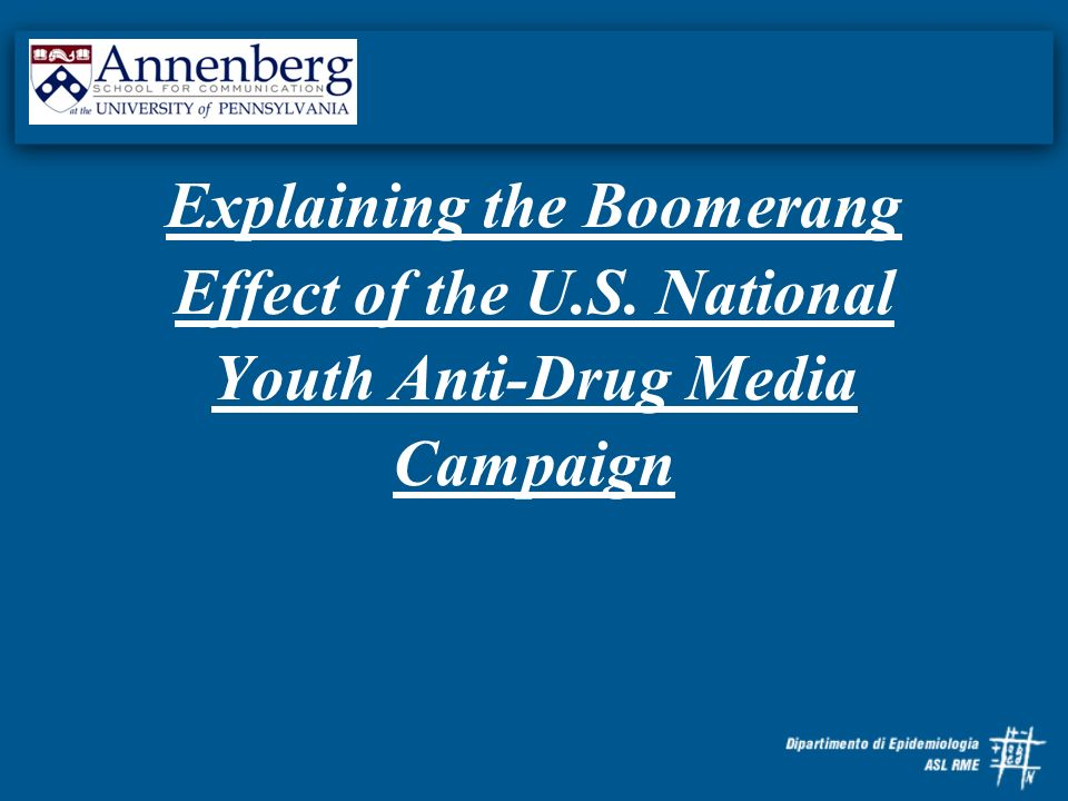 Explaining the Boomerang Effect of the U.S. National Youth Anti-Drug Media Campaign