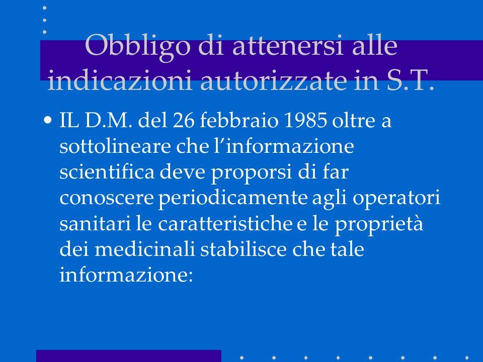 Obbligo di attenersi alle indicazioni autorizzate in S.T. IL D.M. del 26 febbraio 1985 oltre a sottolineare che linformazione scientifica deve propors