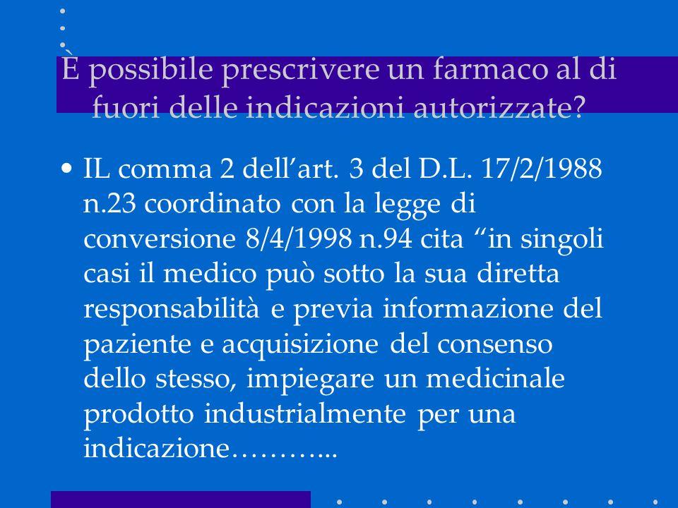 IL comma 2 dellart. 3 del D.L. 17/2/1988 n.23 coordinato con la legge di conversione 8/4/1998 n.94 cita in singoli casi il medico può sotto la sua dir
