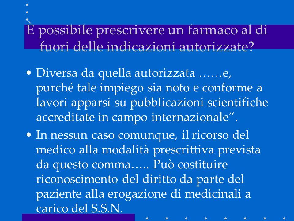 Diversa da quella autorizzata ……e, purché tale impiego sia noto e conforme a lavori apparsi su pubblicazioni scientifiche accreditate in campo internazionale.