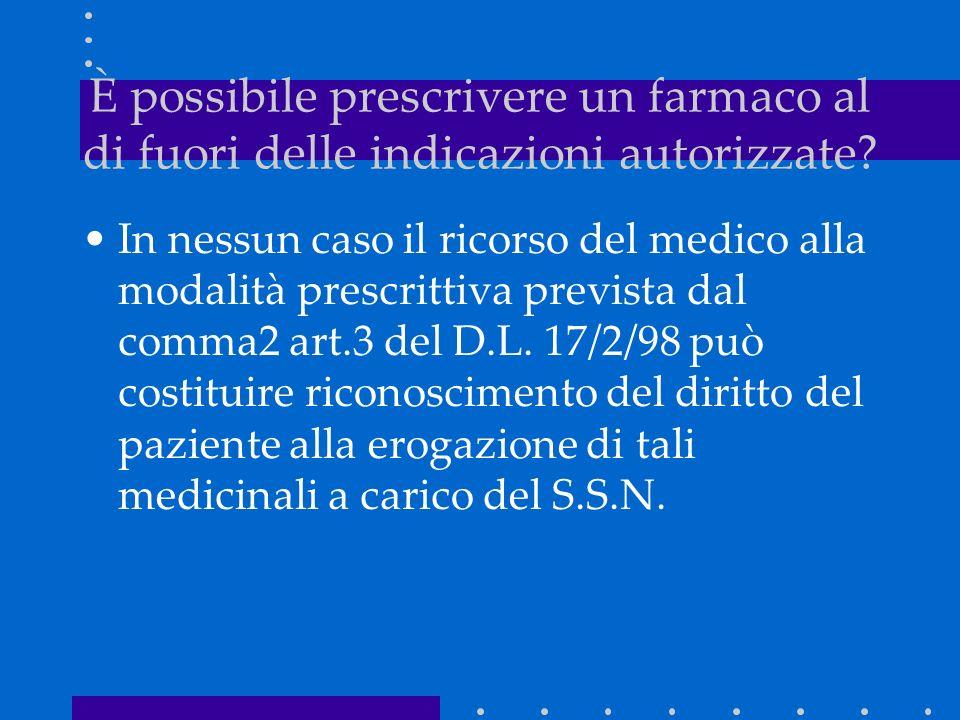 In nessun caso il ricorso del medico alla modalità prescrittiva prevista dal comma2 art.3 del D.L. 17/2/98 può costituire riconoscimento del diritto d