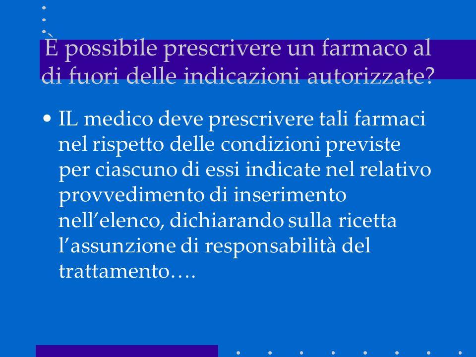 IL medico deve prescrivere tali farmaci nel rispetto delle condizioni previste per ciascuno di essi indicate nel relativo provvedimento di inserimento