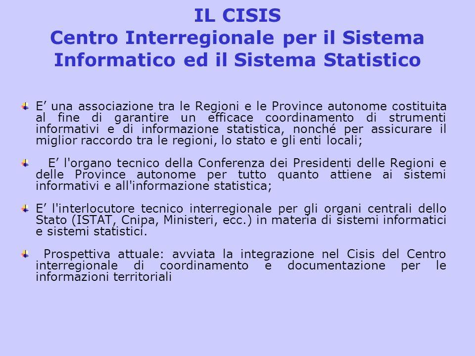 IL CISIS Centro Interregionale per il Sistema Informatico ed il Sistema Statistico E una associazione tra le Regioni e le Province autonome costituita