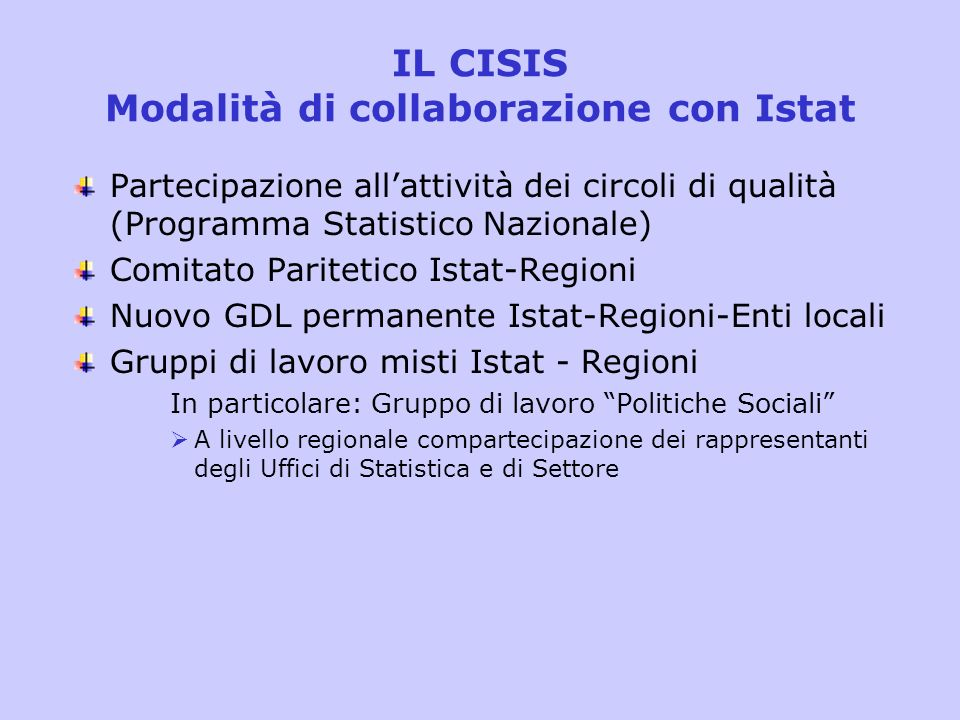 Partecipazione allattività dei circoli di qualità (Programma Statistico Nazionale) Comitato Paritetico Istat-Regioni Nuovo GDL permanente Istat-Region