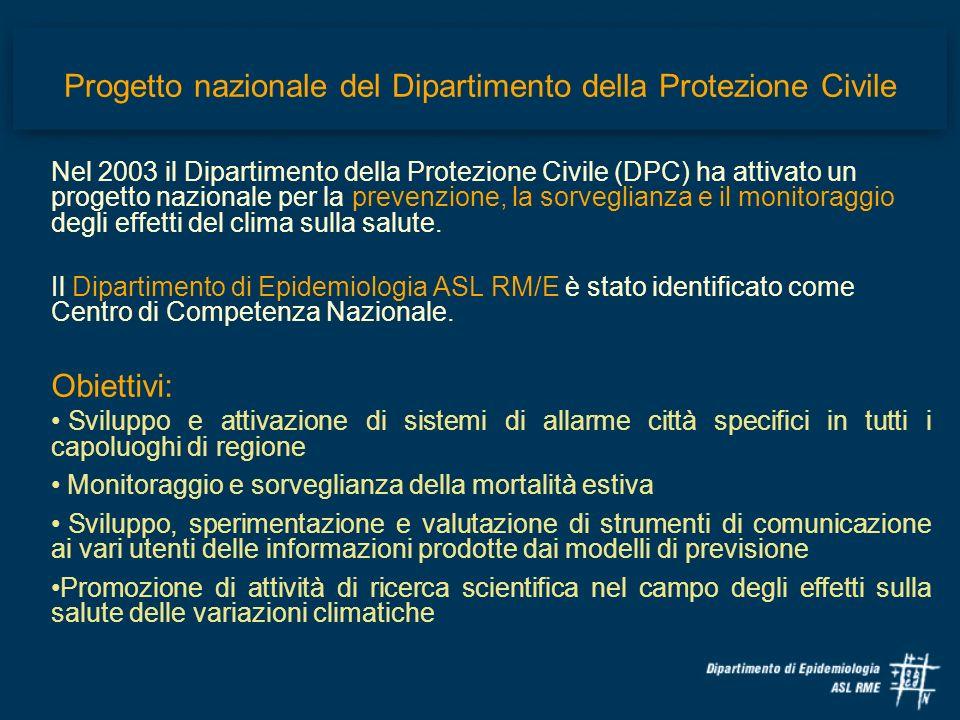 Progetto nazionale del Dipartimento della Protezione Civile Nel 2003 il Dipartimento della Protezione Civile (DPC) ha attivato un progetto nazionale p