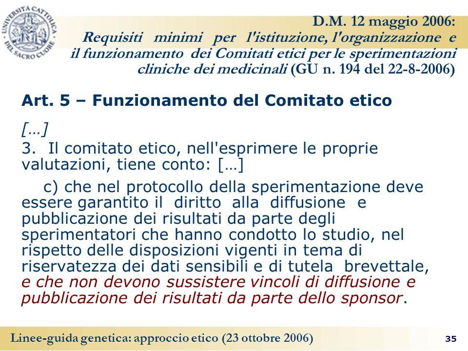 35 Linee-guida genetica: approccio etico (23 ottobre 2006) D.M. 12 maggio 2006: Requisiti minimi per l'istituzione, l'organizzazione e il funzionament