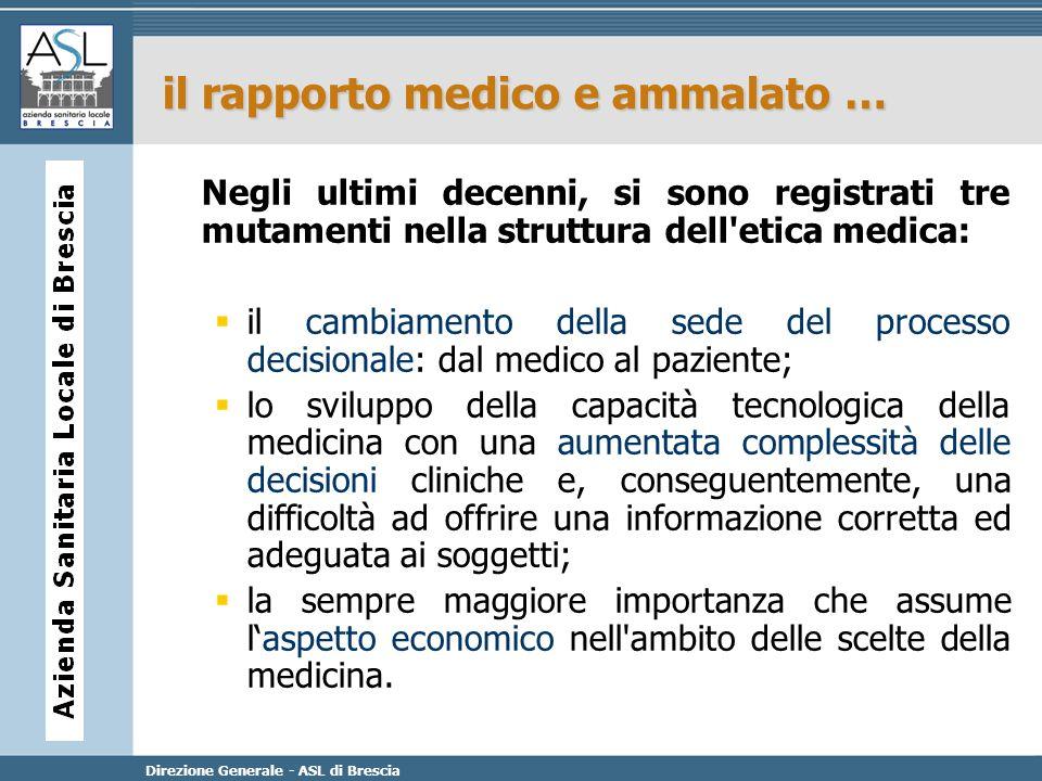 Direzione Generale - ASL di Brescia il rapporto medico e ammalato … Negli ultimi decenni, si sono registrati tre mutamenti nella struttura dell'etica