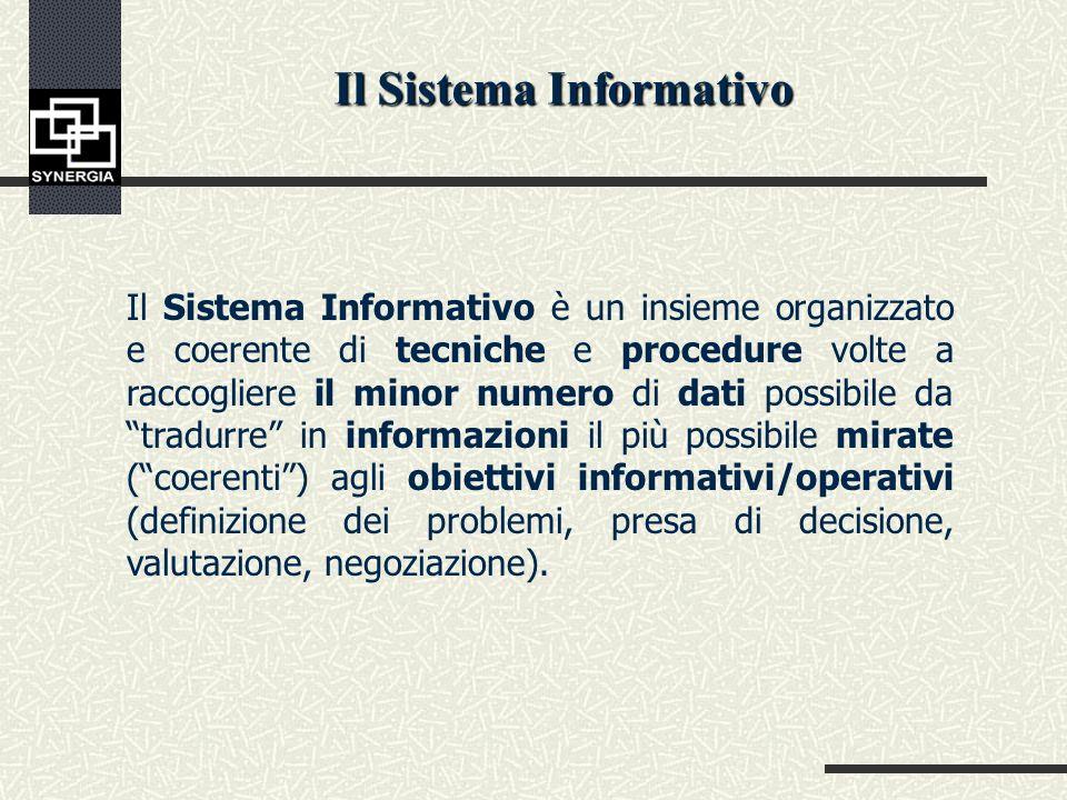 Il Sistema Informativo è un insieme organizzato e coerente di tecniche e procedure volte a raccogliere il minor numero di dati possibile da tradurre in informazioni il più possibile mirate (coerenti) agli obiettivi informativi/operativi (definizione dei problemi, presa di decisione, valutazione, negoziazione).