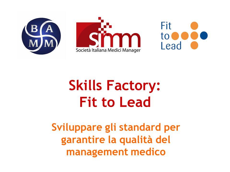 Skills Factory: Fit to Lead Sviluppare gli standard per garantire la qualità del management medico