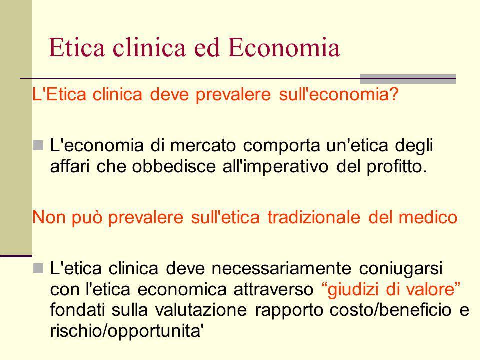Etica clinica ed Economia L Etica clinica deve prevalere sull economia.