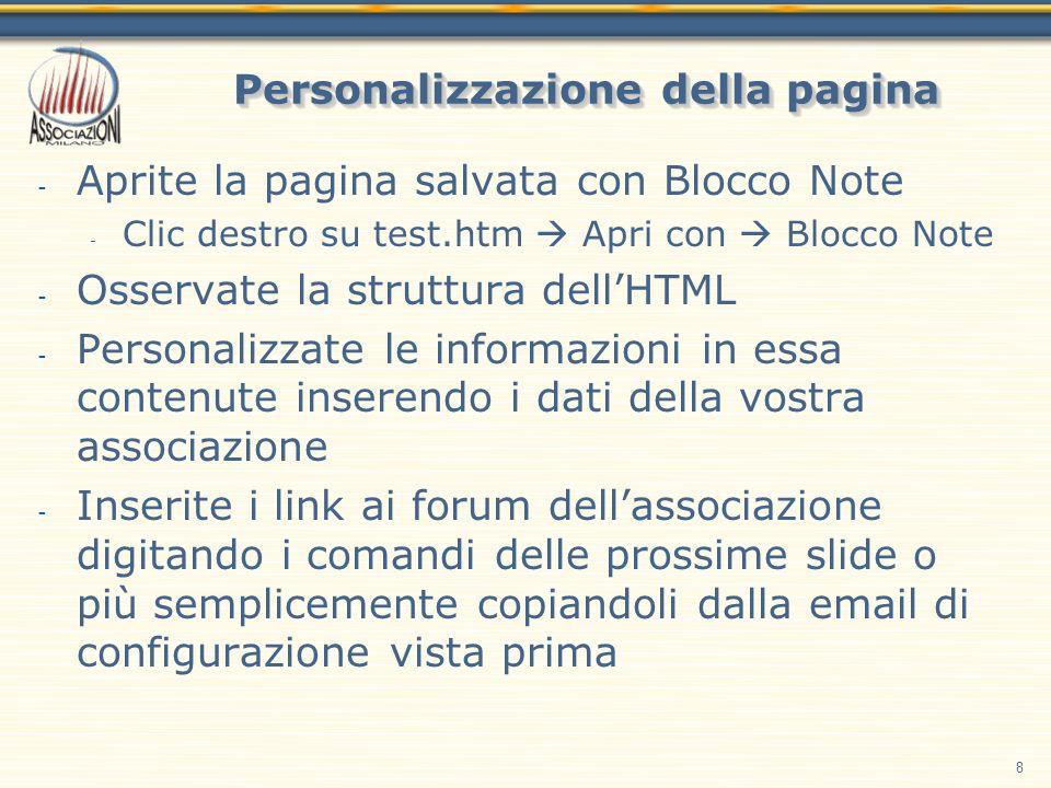 8 Personalizzazione della pagina - Aprite la pagina salvata con Blocco Note - Clic destro su test.htm Apri con Blocco Note - Osservate la struttura de