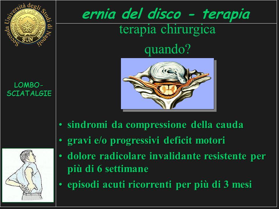 LOMBO- SCIATALGIE ernia del disco - terapia terapia chirurgica quando.