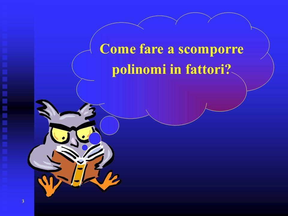 3 Come fare a scomporre polinomi in fattori?
