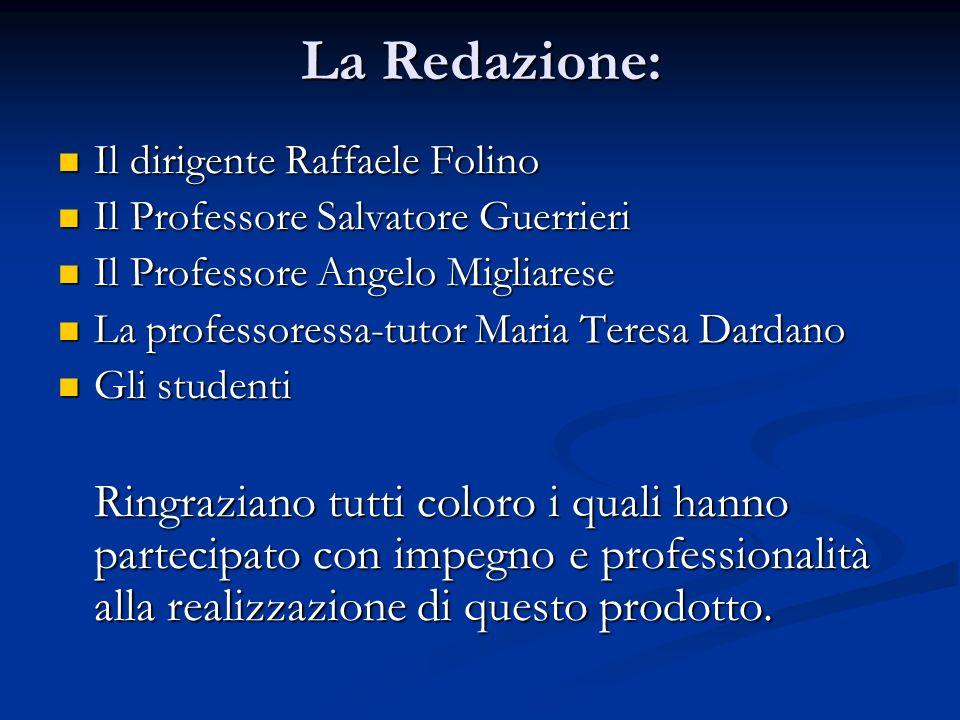 La Redazione: Il dirigente Raffaele Folino Il dirigente Raffaele Folino Il Professore Salvatore Guerrieri Il Professore Salvatore Guerrieri Il Profess