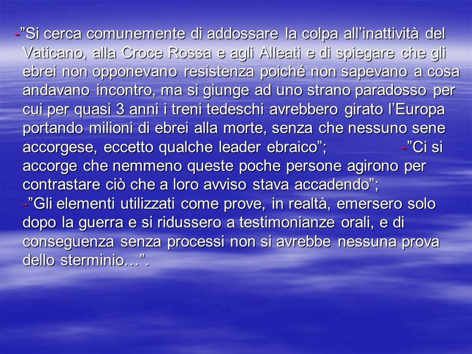 14 14 14 -Si -Si cerca comunemente di addossare la colpa allinattività del Vaticano, alla Croce Rossa e agli Alleati e di spiegare che gli ebrei non o