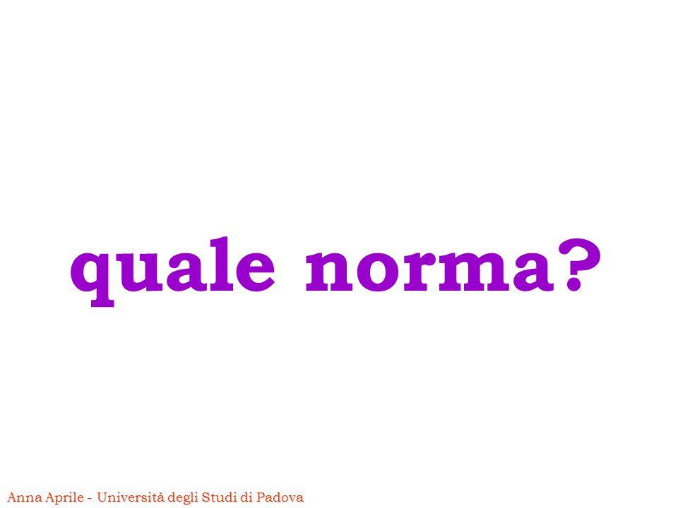 Anna Aprile - Università degli Studi di Padova quale norma?
