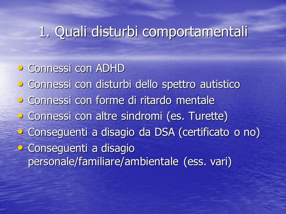 1. Quali disturbi comportamentali Connessi con ADHD Connessi con ADHD Connessi con disturbi dello spettro autistico Connessi con disturbi dello spettr