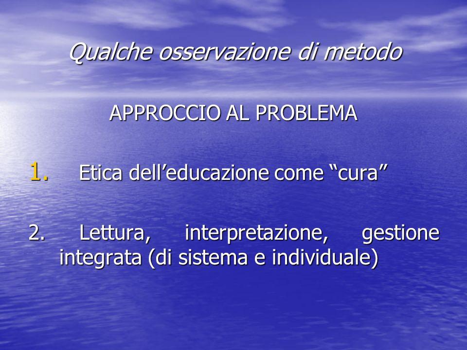 Qualche osservazione di metodo APPROCCIO AL PROBLEMA 1.