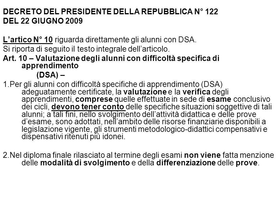DECRETO DEL PRESIDENTE DELLA REPUBBLICA N° 122 DEL 22 GIUGNO 2009 Lartico N° 10 riguarda direttamente gli alunni con DSA.