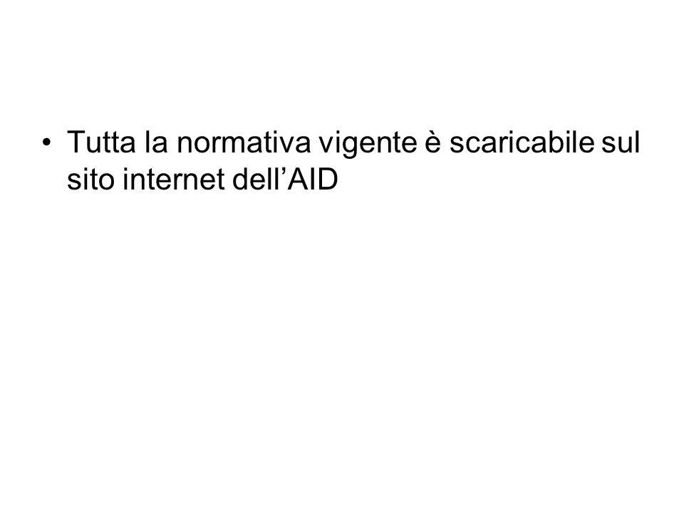 Tutta la normativa vigente è scaricabile sul sito internet dellAID
