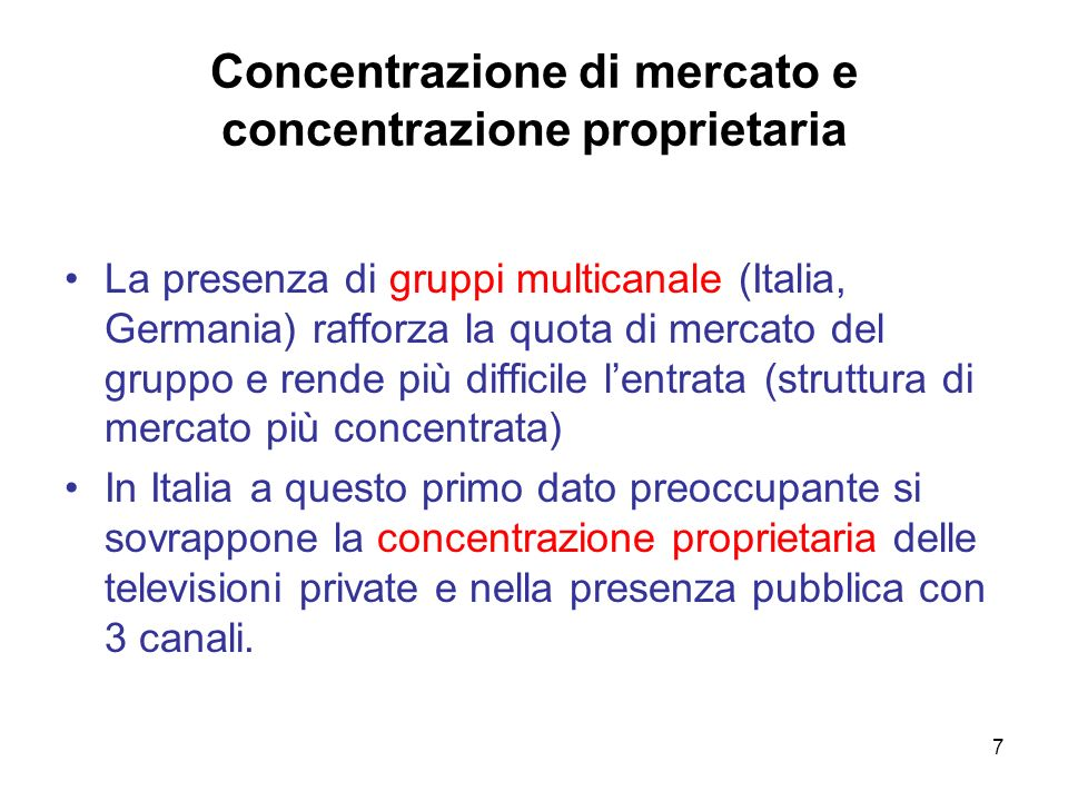 7 Concentrazione di mercato e concentrazione proprietaria La presenza di gruppi multicanale (Italia, Germania) rafforza la quota di mercato del gruppo
