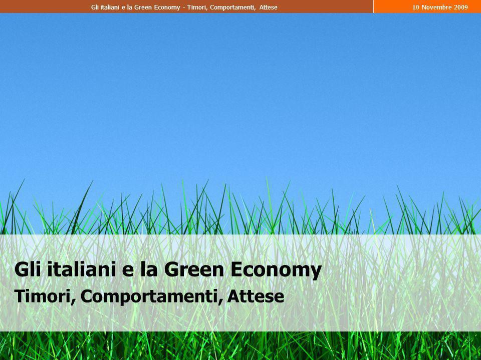 22 Gli italiani e la Green Economy - Timori, Comportamenti, Attese10 Novembre 2009 ENERGIA RIFIUTI/RICICLAGGIO PRODOTTI ALIMENTARI TRASPORTI DETERSIVI ABBIGLIAMENTO Le aree di massimo coinvolgimento