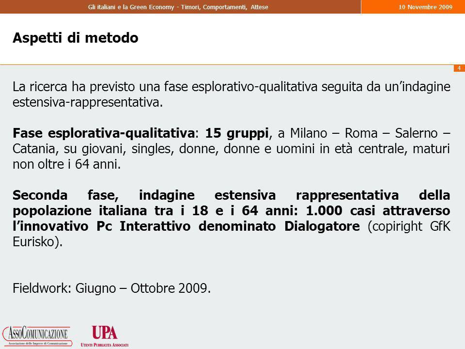 Gli italiani e la Green Economy - Timori, Comportamenti, Attese10 Novembre 2009 I risultati