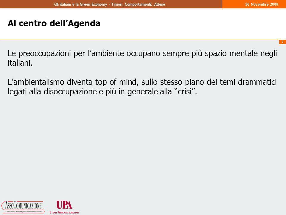 38 Gli italiani e la Green Economy - Timori, Comportamenti, Attese10 Novembre 2009 Il futuro Lattenzione e linteresse aumenteranno, da parte delle Aziende, ma soprattutto da parte dei consumatori finali.