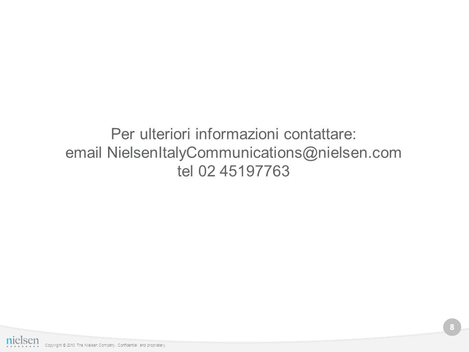 8 Copyright © 2010 The Nielsen Company. Confidential and proprietary.