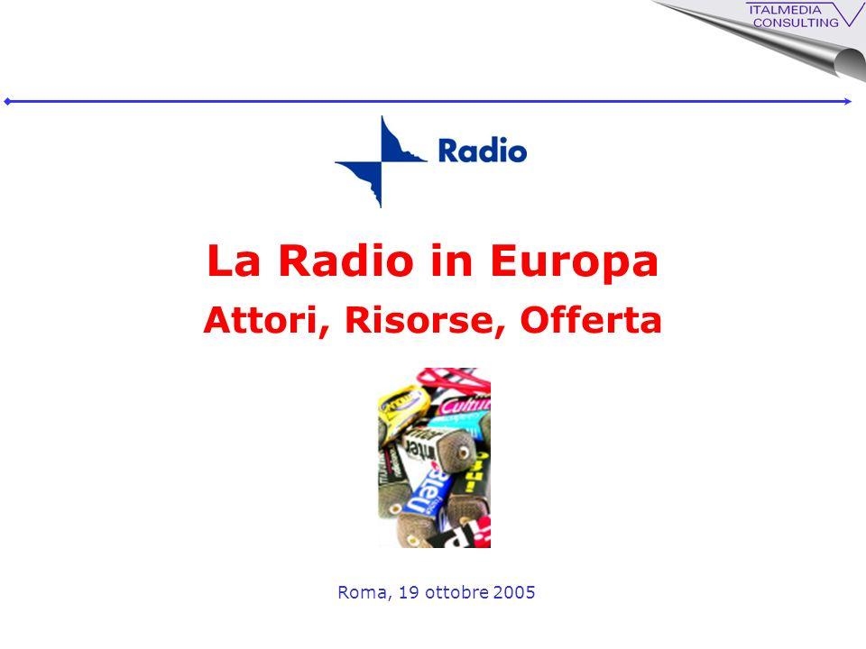 La Radio in Europa Attori, Risorse, Offerta Roma, 19 ottobre 2005