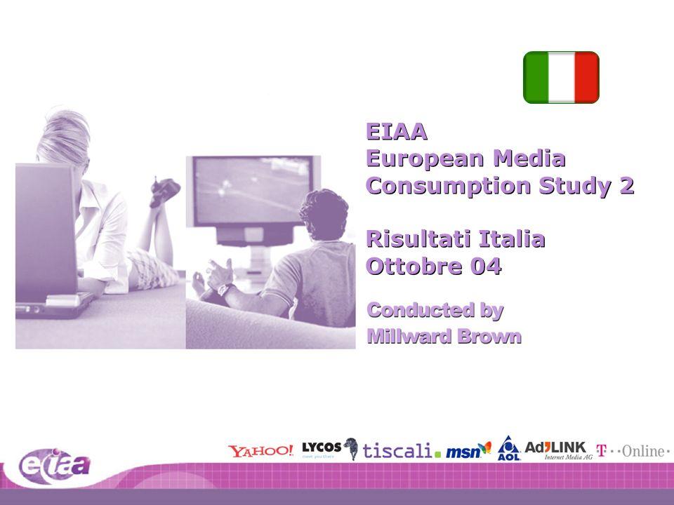 1 1 I:401098\40109880\Pres\Pan European Deck 2004 EIAA European Media Consumption Study 2 Risultati Italia Ottobre 04 EIAA European Media Consumption