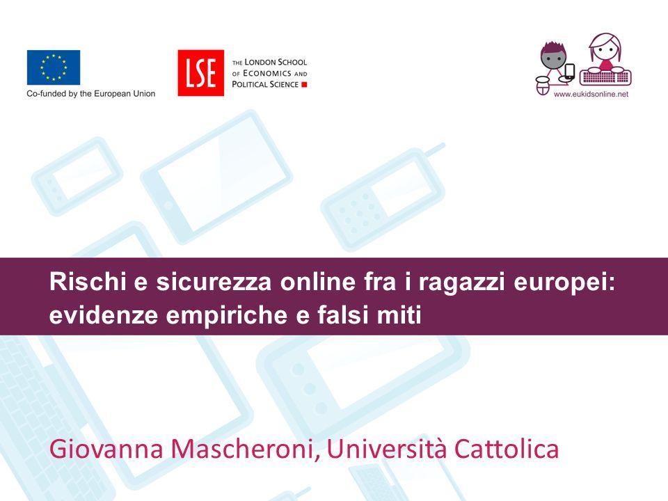 Rischi e sicurezza online fra i ragazzi europei: evidenze empiriche e falsi miti Giovanna Mascheroni, Università Cattolica