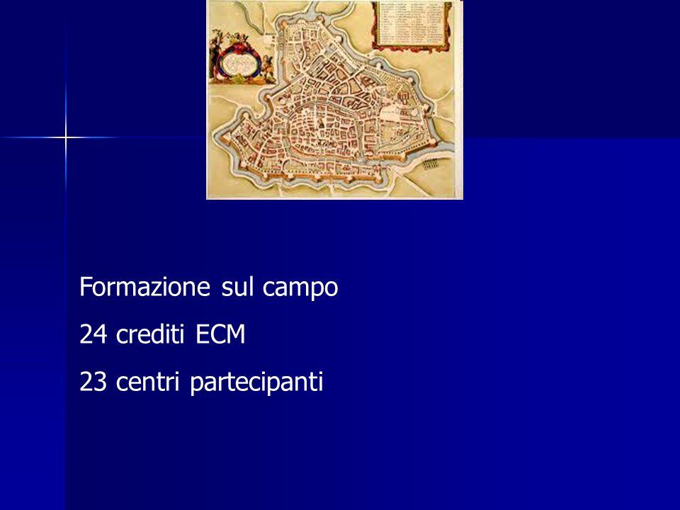 Formazione sul campo 24 crediti ECM 23 centri partecipanti