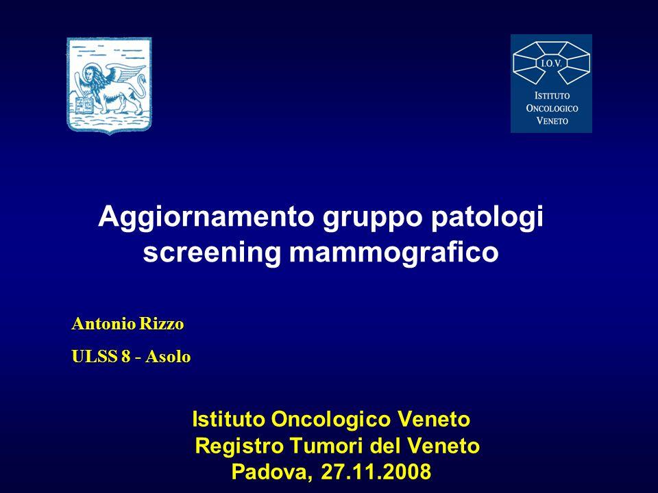 gruppo patologi Il RTV invierà a ciascun patologo referente per lo screening mammografico le elaborazioni della propria ULSS