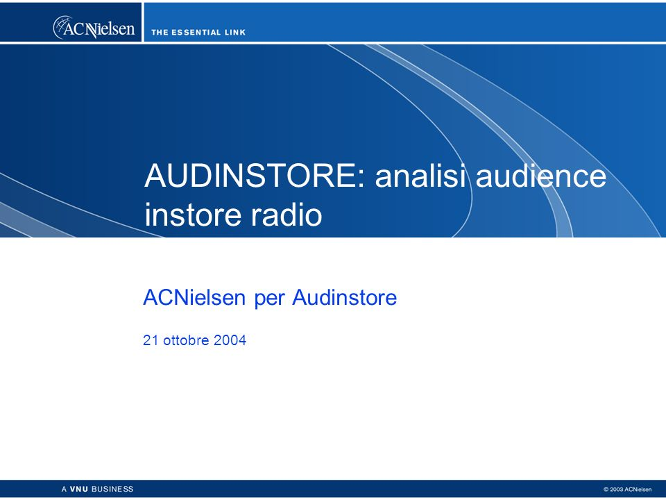 AUDINSTORE: analisi audience instore radio ACNielsen per Audinstore 21 ottobre 2004