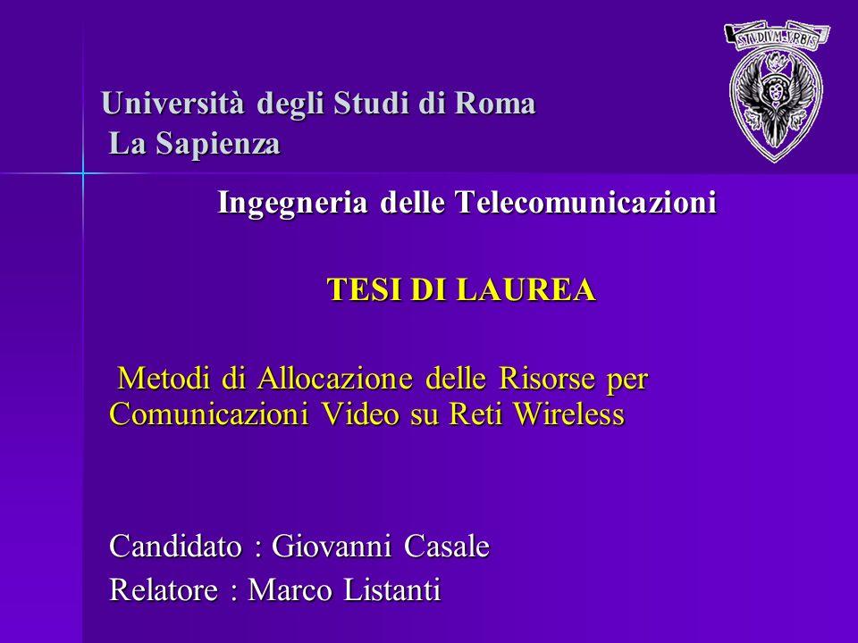Università degli Studi di Roma La Sapienza Ingegneria delle Telecomunicazioni Ingegneria delle Telecomunicazioni TESI DI LAUREA TESI DI LAUREA Metodi