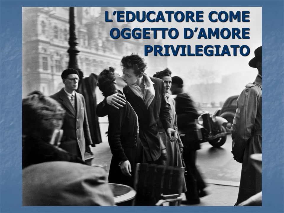LEDUCATORE COME OGGETTO DAMORE PRIVILEGIATO