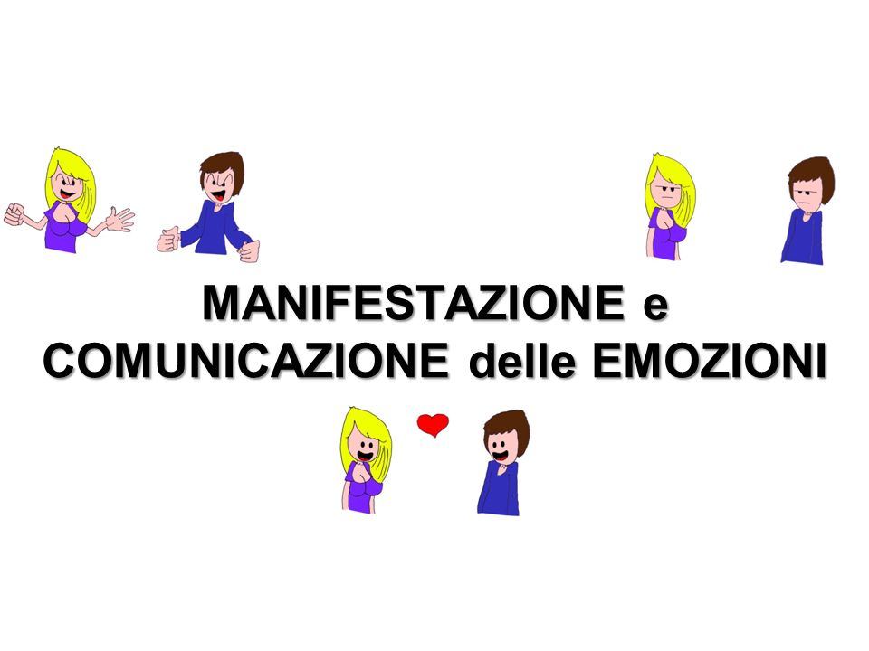 MANIFESTAZIONE e COMUNICAZIONE delle EMOZIONI