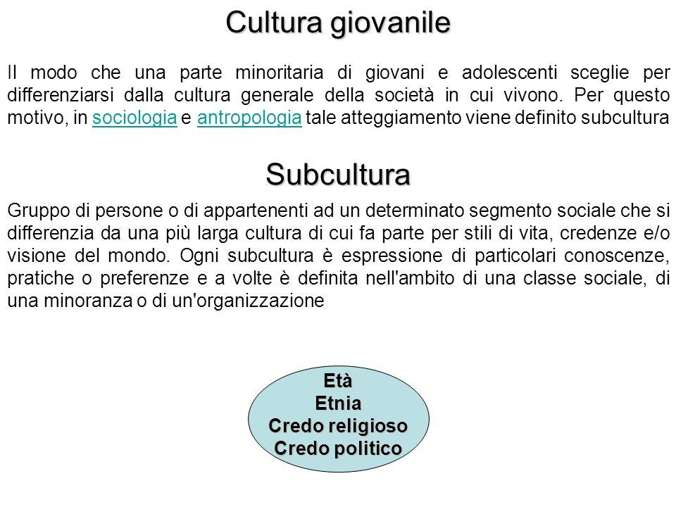 Cultura giovanile Il modo che una parte minoritaria di giovani e adolescenti sceglie per differenziarsi dalla cultura generale della società in cui vi