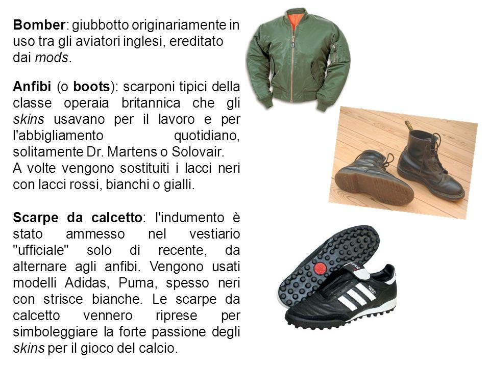 Anfibi (o boots): scarponi tipici della classe operaia britannica che gli skins usavano per il lavoro e per l'abbigliamento quotidiano, solitamente Dr