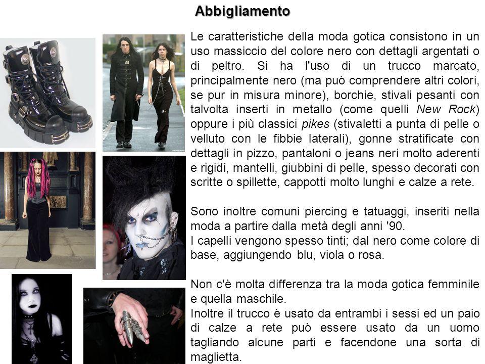 Abbigliamento Le caratteristiche della moda gotica consistono in un uso massiccio del colore nero con dettagli argentati o di peltro. Si ha l'uso di u