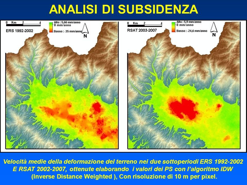 ANALISI DI SUBSIDENZA Velocità medie della deformazione del terreno nei due sottoperiodi ERS 1992-2002 E RSAT 2002-2007, ottenute elaborando i valori